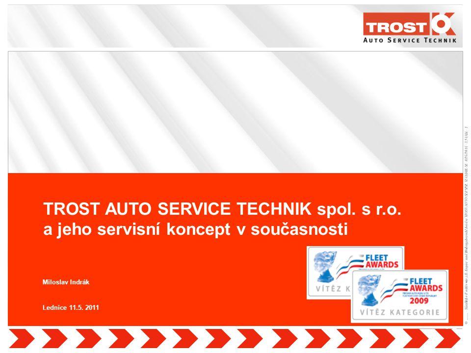 1 ©....... - Sämtliche Rechte wie z.B. Kopier- und Weitergaberecht bei der TROST AUTO SERVIVE TECHNIK SE- 8/25/2014 - 3:24 AM - 1 Quelle: TROST AUTO S