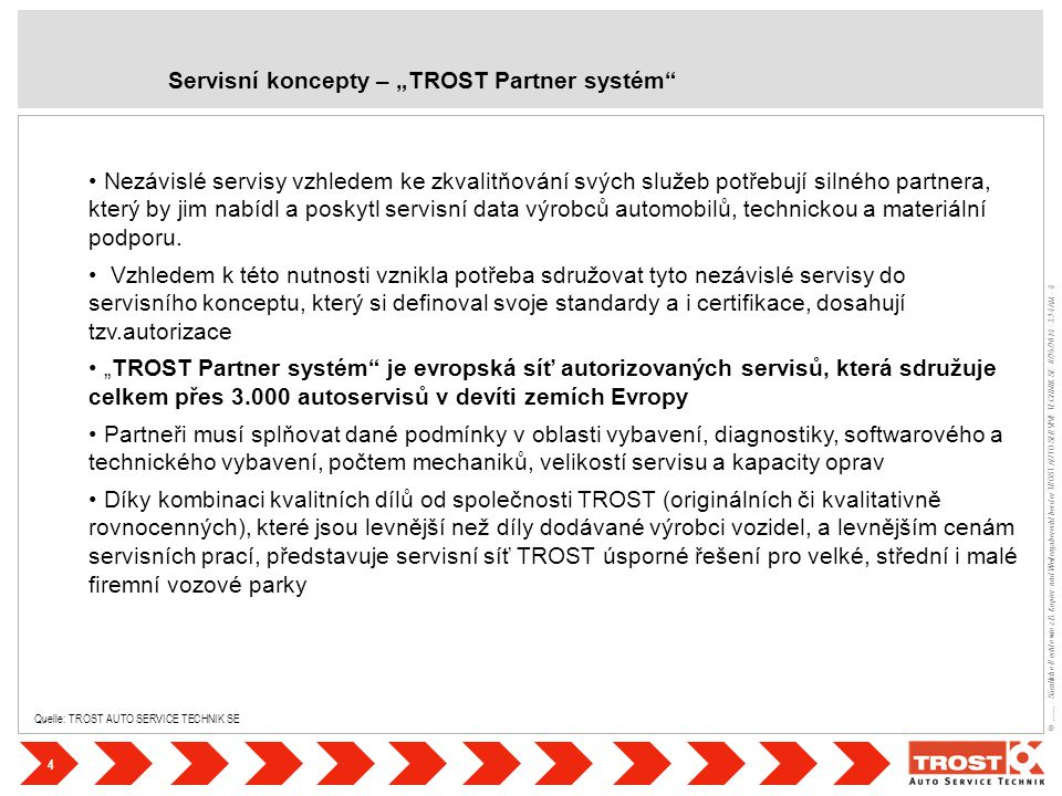 4 ©....... - Sämtliche Rechte wie z.B. Kopier- und Weitergaberecht bei der TROST AUTO SERVIVE TECHNIK SE- 8/25/2014 - 3:24 AM - 4 Quelle: TROST AUTO S