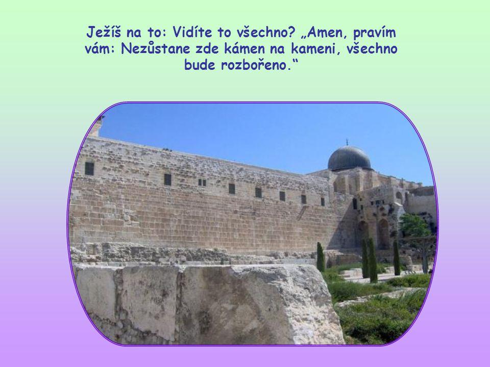 Ježíš právě vyšel z chrámu. Učedníci ho s určitou hrdostí upozorňují na velkolepost a krásu stavby.
