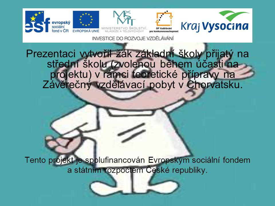 Prezentaci vytvořil žák základní školy přijatý na střední školu (zvolenou během účasti na projektu) v rámci teoretické přípravy na Závěrečný vzdělávací pobyt v Chorvatsku.