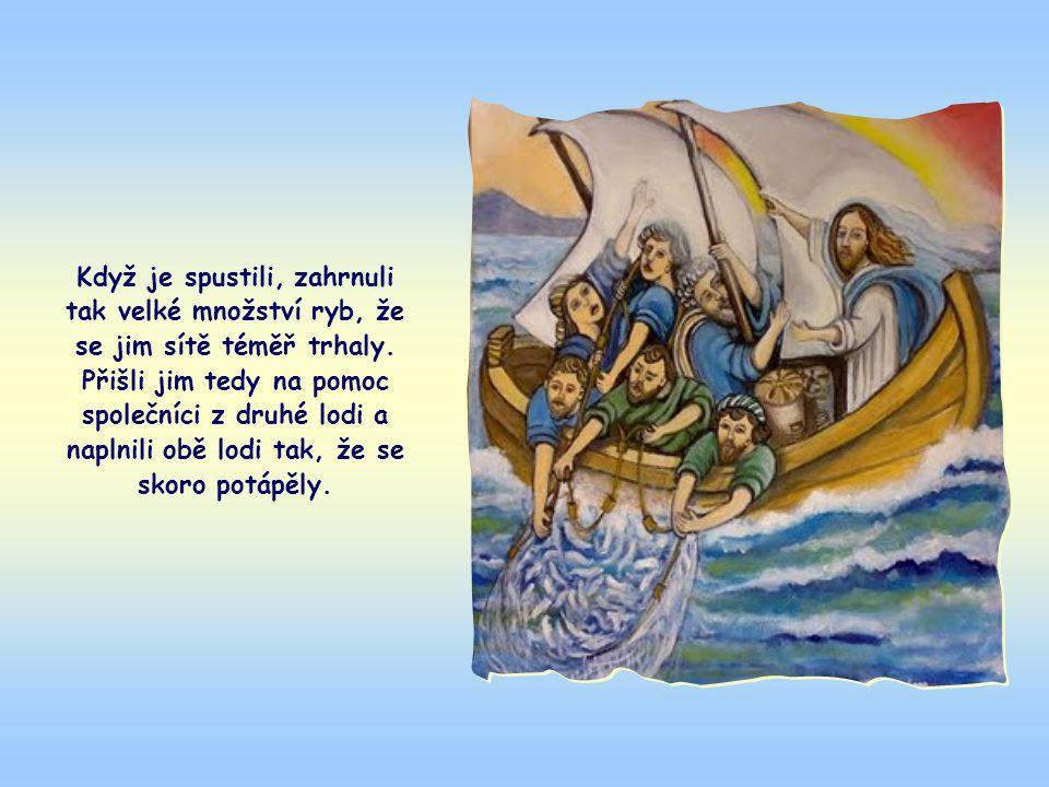 Když Ježíš přestal učit z lodi, která patřila Šimonu Petrovi, řekl jemu a jeho společníkům, aby spustili své sítě do moře.