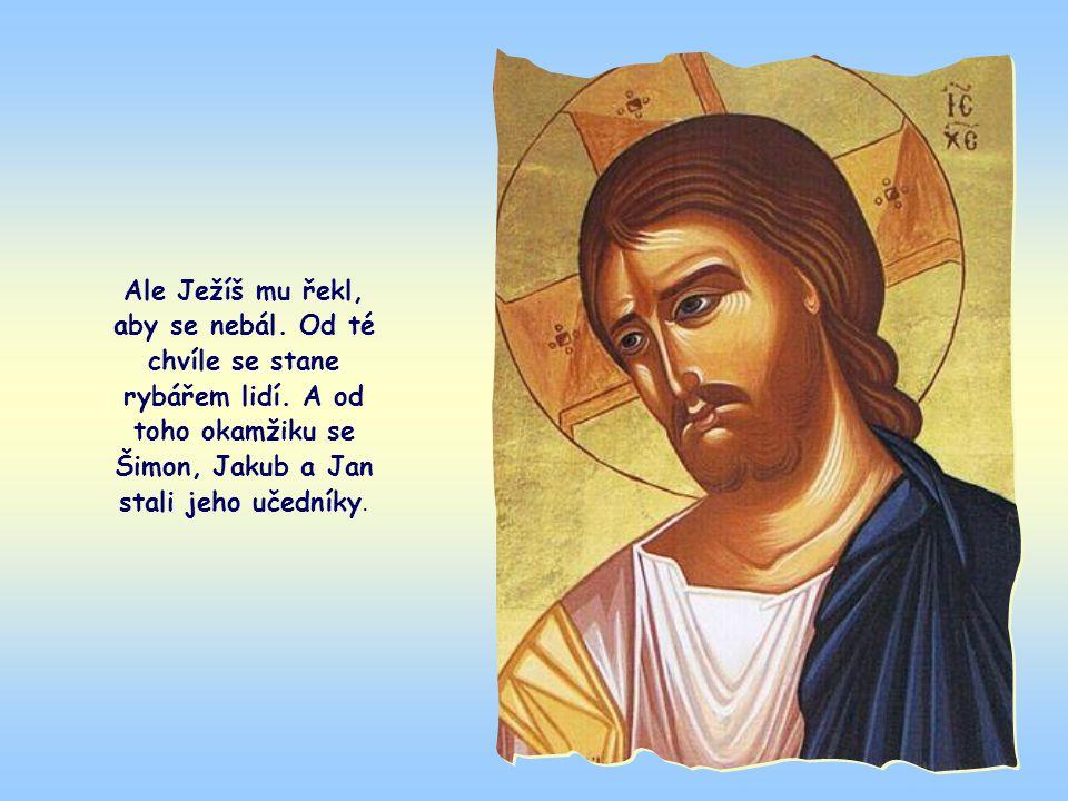 Šimon, plný úžasu, stejně jako jeho společníci Jakub a Jan, padl Ježíšovi k nohám a prosil ho, aby od něho odešel, protože je hříšný člověk.