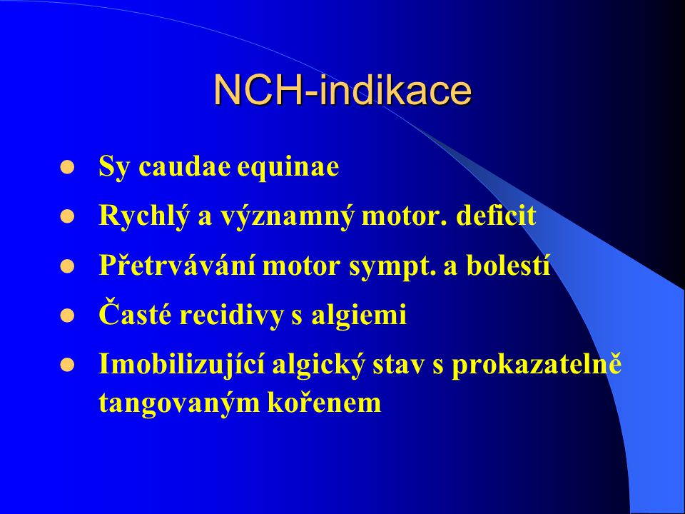 NCH-indikace Sy caudae equinae Rychlý a významný motor.