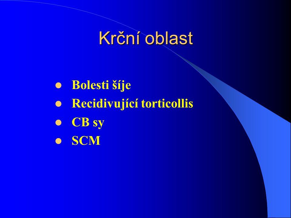 Krční oblast Bolesti šíje Recidivující torticollis CB sy SCM