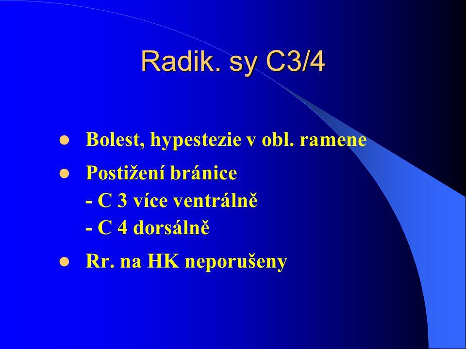 Radik.sy C3/4 Bolest, hypestezie v obl.
