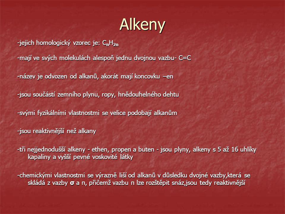 Alkeny -jejich homologický vzorec je: C n H 2n -mají ve svých molekulách alespoň jednu dvojnou vazbu- C=C -název je odvozen od alkanů, akorát mají kon