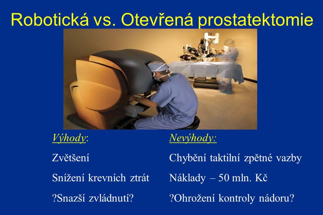 Robotická vs.Otevřená prostatektomie Výhody: Zvětšení Snížení krevních ztrát ?Snazší zvládnutí.