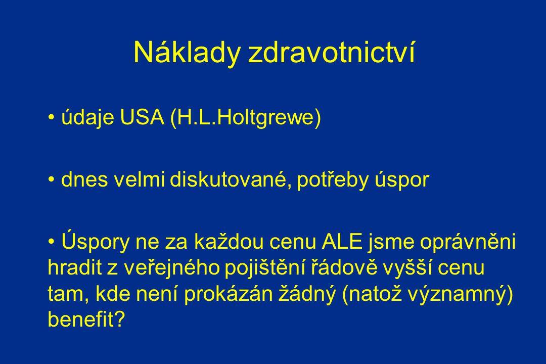 Náklady na léčbu karcinomu prostaty v České republice: Chirurgické odstranění prostaty Otevřená radikální prostatektomie66.000,- Kč Laparoskopická radikální prostatektomie80.000,- Kč Roboticky asistovaná prostatektomie136.000,- Kč (balíčková cena) Radioterapie 3D konformní radioterapie106.000,- Kč Cyberknife150.000,- Kč Radikální radioterapie IMRT180.000-228.000,- Kč Radikální radioterapie IGRT230.000,- Kč Brachyterapie250.000,- Kč Hormonální terapie50.000,- Kč/rok