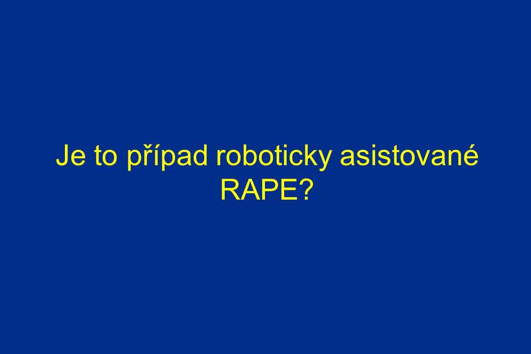 Je to případ roboticky asistované RAPE?