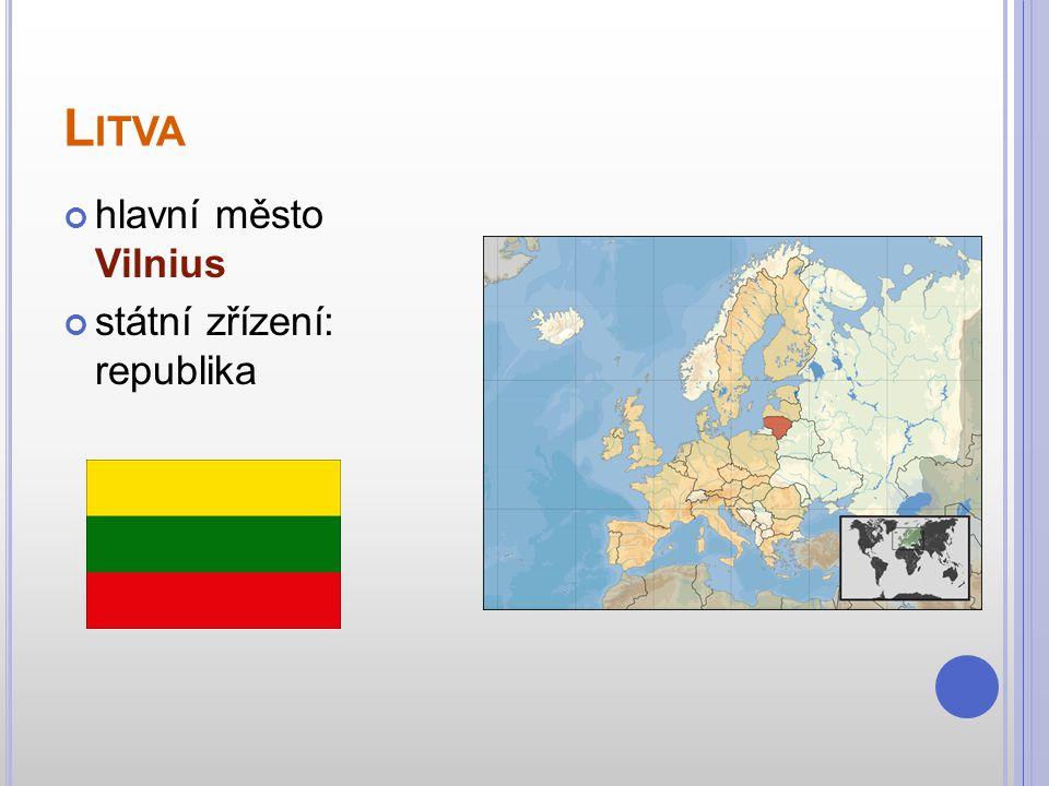 L ITVA hlavní město Vilnius státní zřízení: republika