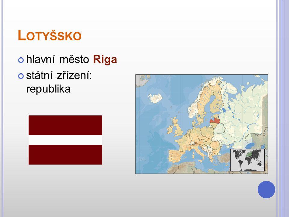 L OTYŠSKO hlavní město Riga státní zřízení: republika