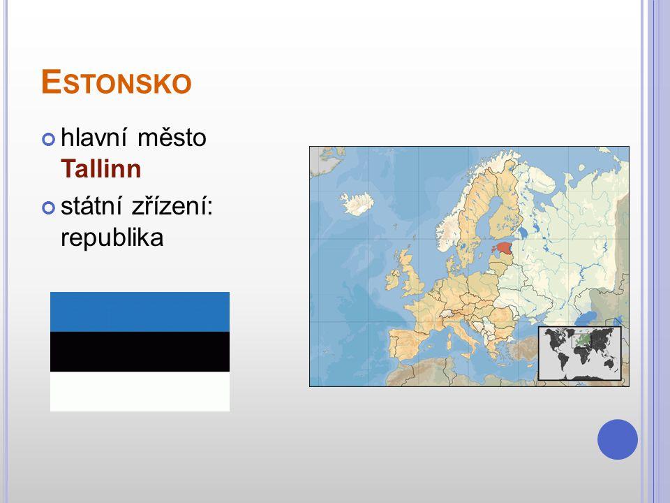 E STONSKO hlavní město Tallinn státní zřízení: republika