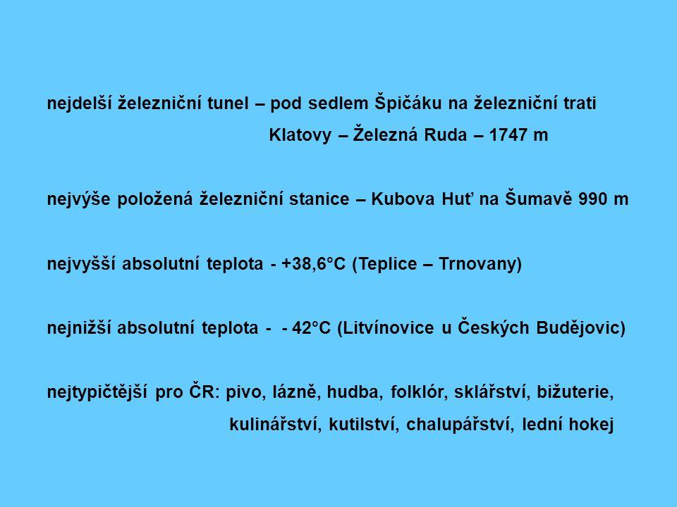 nejdelší železniční tunel – pod sedlem Špičáku na železniční trati Klatovy – Železná Ruda – 1747 m nejvýše položená železniční stanice – Kubova Huť na