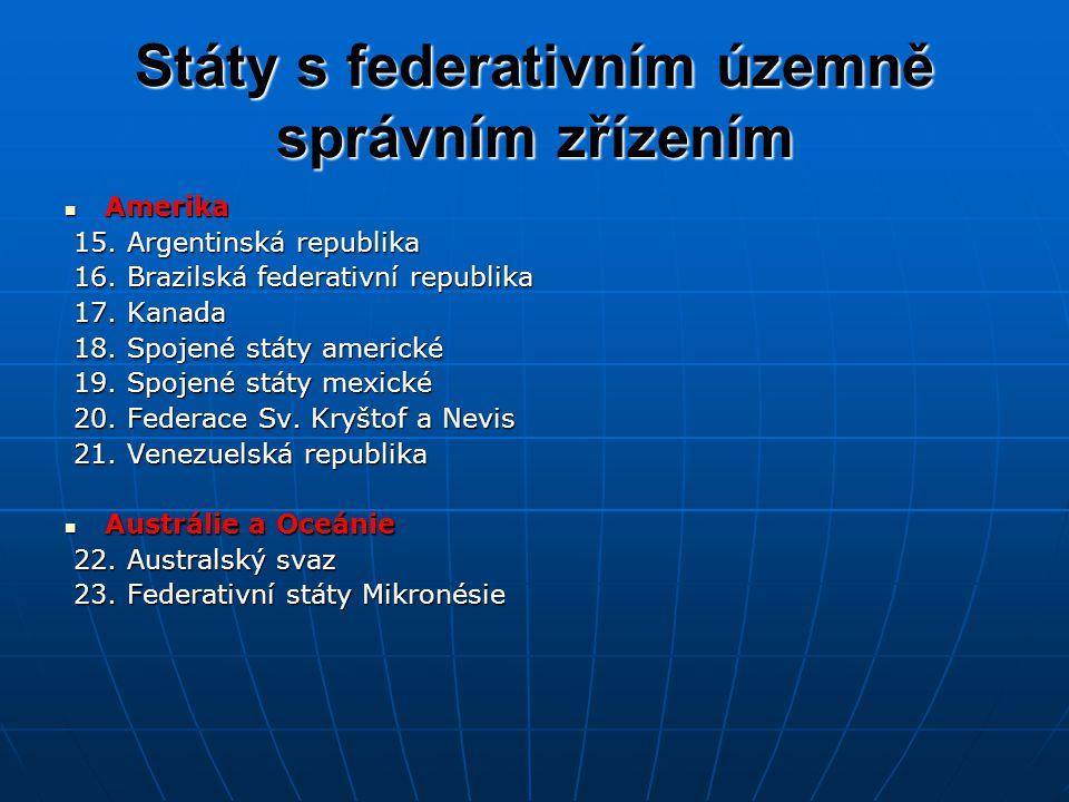 Státy s federativním územně správním zřízením Amerika Amerika 15.