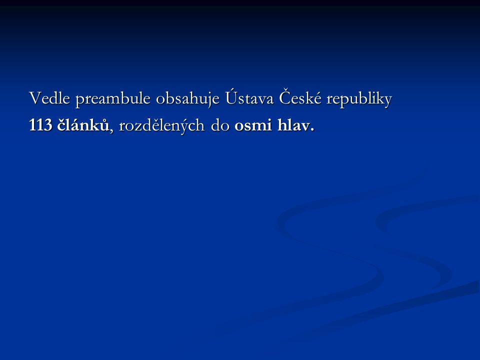 Systematika ústavy ČR I.Preambule II. základní ustanovení (čl.1-14) III.