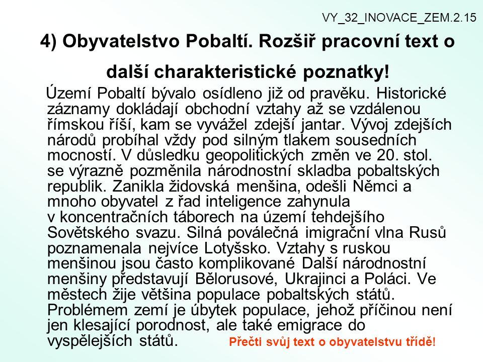 5) Vytvořte časovou osu, do které zakreslete důležité události v geopolitickém vývoji pobaltských republik ve 20.