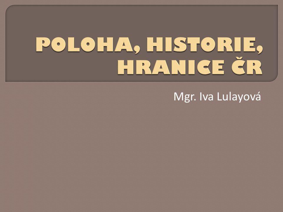  7.století – kupec Sámo  9. století – Velká Morava  10.