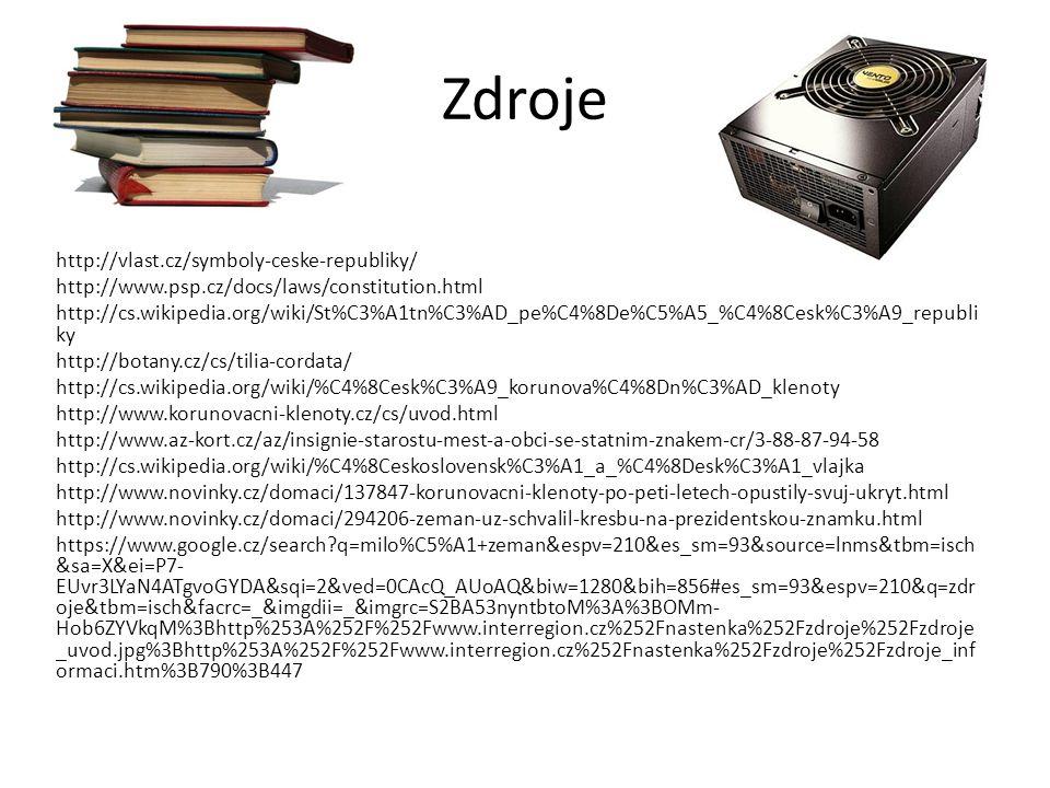 Zdroje http://vlast.cz/symboly-ceske-republiky/ http://www.psp.cz/docs/laws/constitution.html http://cs.wikipedia.org/wiki/St%C3%A1tn%C3%AD_pe%C4%8De%