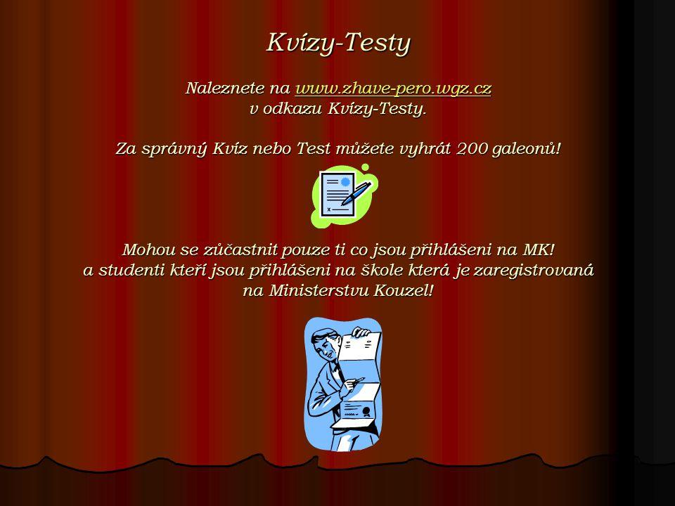 Kvízy-Testy Naleznete na www.zhave-pero.wgz.cz v odkazu Kvízy-Testy.