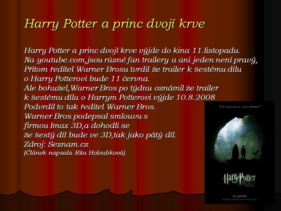 Harry Potter a princ dvojí krve Harry Potter a princ dvojí krve výjde do kina 11.listopadu.