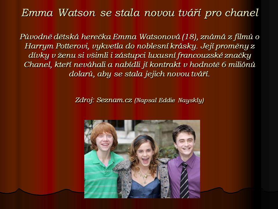 Emma Watson se stala novou tváří pro chanel Původně dětská herečka Emma Watsonová (18), známá z filmů o Harrym Potterovi, vykvetla do noblesní krásky.