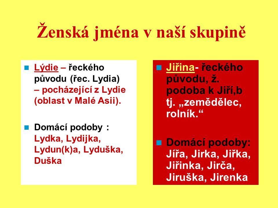Ženská jména v naší skupině Lýdie – řeckého původu (řec.