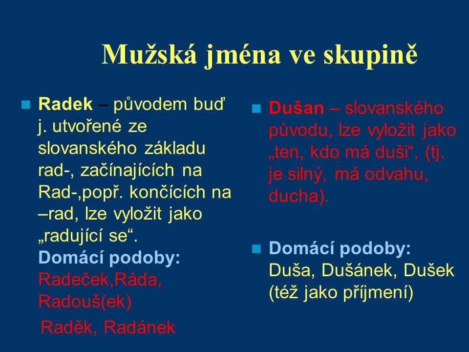 Mužská jména ve skupině Radek – původem buď j.