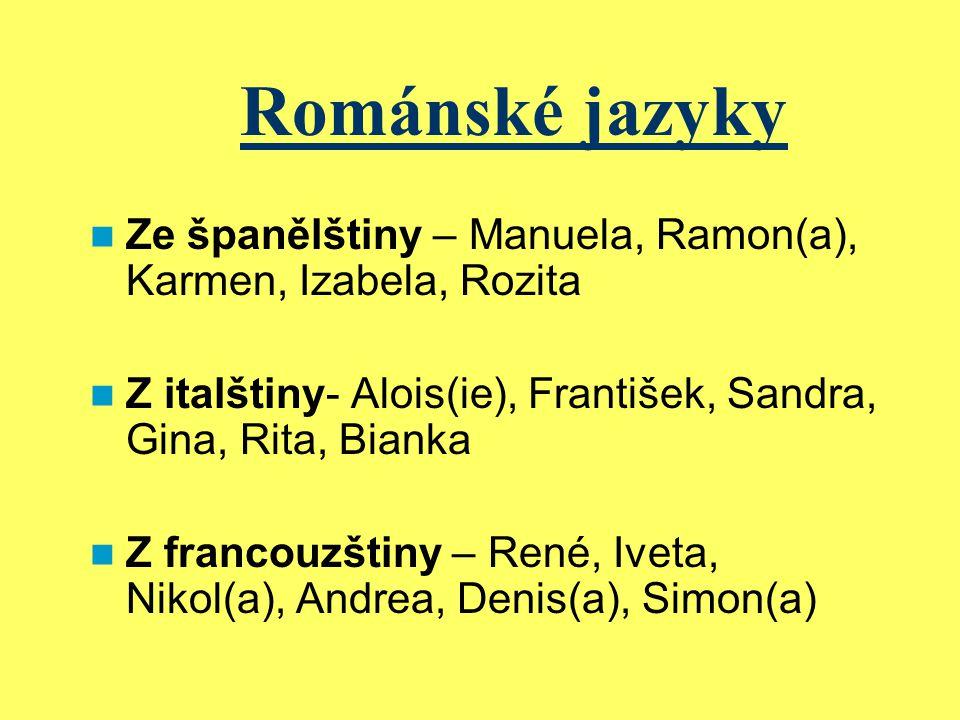 Germánská jména Přinášely je k nám německé manželky Přemyslovců, němečtí mniši a rytíři.