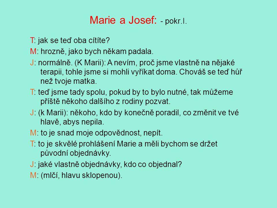 Marie a Josef: - pokr.I.T: jak se teď oba cítíte.
