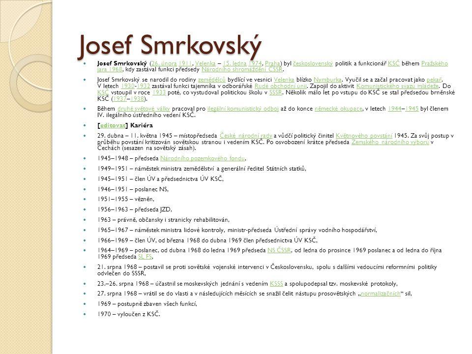 Josef Smrkovský Josef Smrkovský (26.února 1911, Velenka – 15.