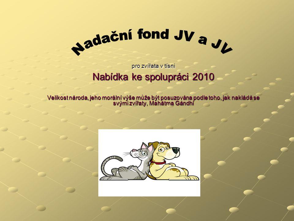 pro zvířata v tísni Nabídka ke spolupráci 2010 Velikost národa, jeho morální výše může být posuzována podle toho, jak nakládá se svými zvířaty, Mahátm