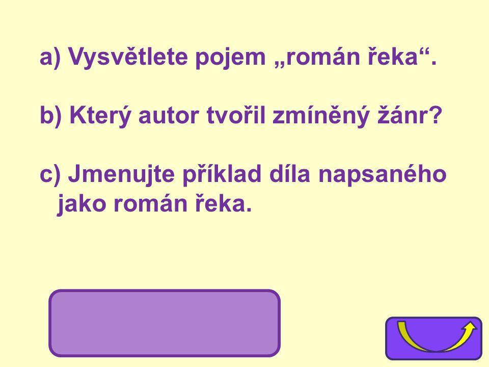 """a) Vysvětlete pojem """"román řeka"""". b) Který autor tvořil zmíněný žánr? c) Jmenujte příklad díla napsaného jako román řeka. Romain Rolland; Jan Kryštof"""