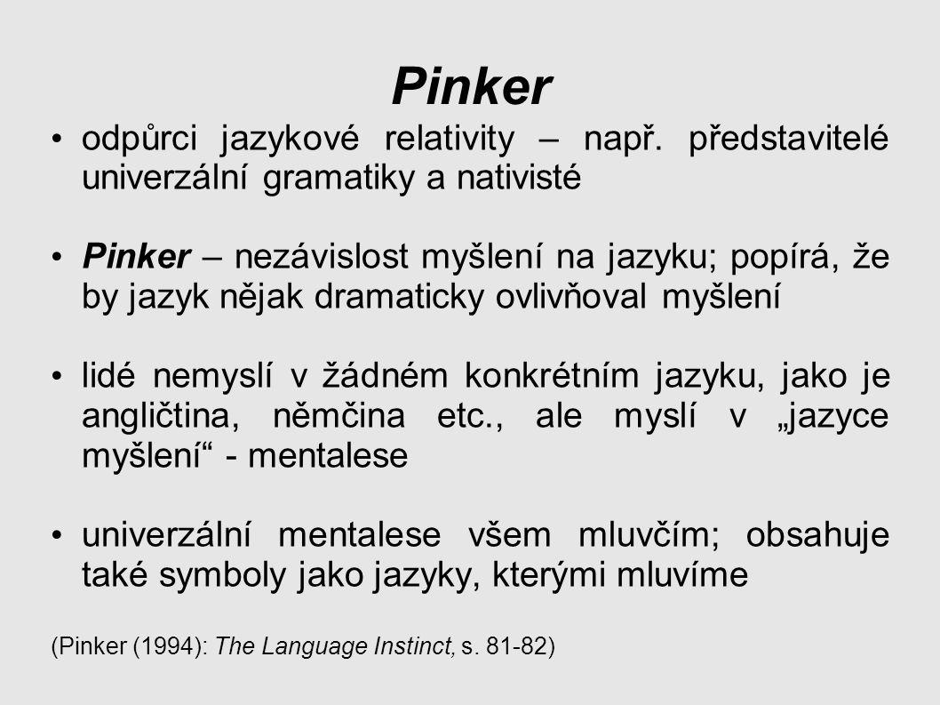 Pinker odpůrci jazykové relativity – např.