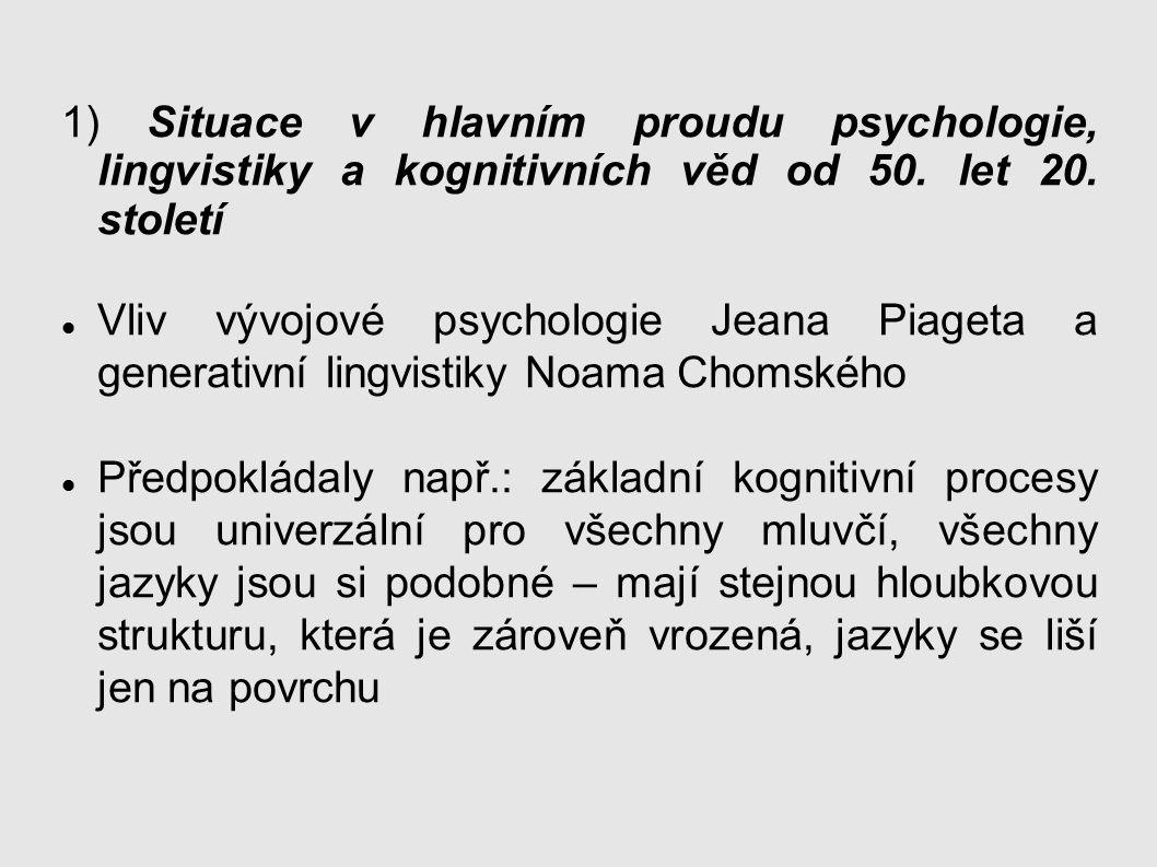1) Situace v hlavním proudu psychologie, lingvistiky a kognitivních věd od 50.