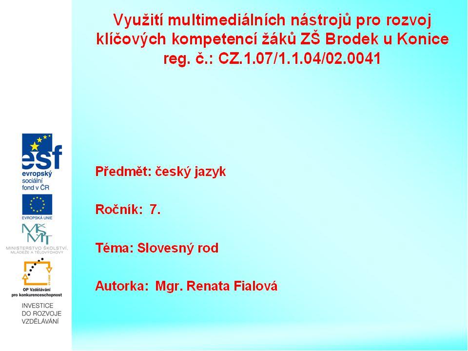 Slovesný rod činný a trpný 7.ročník Autorka: Mgr.