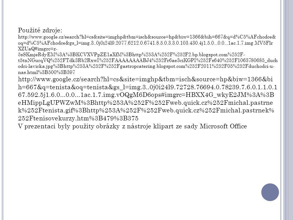 Použité zdroje: http://www.google.cz/search?hl=cs&site=imghp&tbm=isch&source=hp&biw=1366&bih=667&q=d%C5%AFchodce& oq=d%C5%AFchodce&gs_l=img.3..0j0i24l