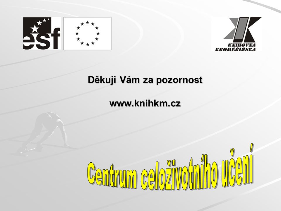 Děkuji Vám za pozornost www.knihkm.cz