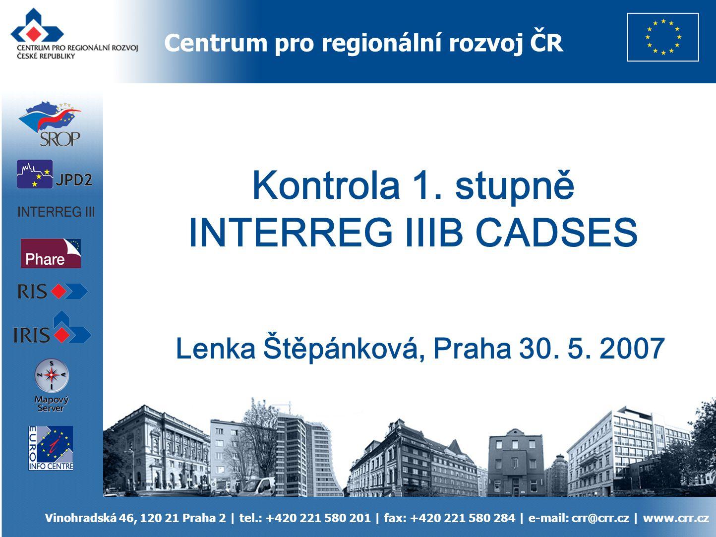 Centrum pro regionální rozvoj ČR Vinohradská 46, 120 21 Praha 2 | tel.: +420 221 580 201 | fax: +420 221 580 284 | e-mail: crr@crr.cz | www.crr.cz Kontrola 1.