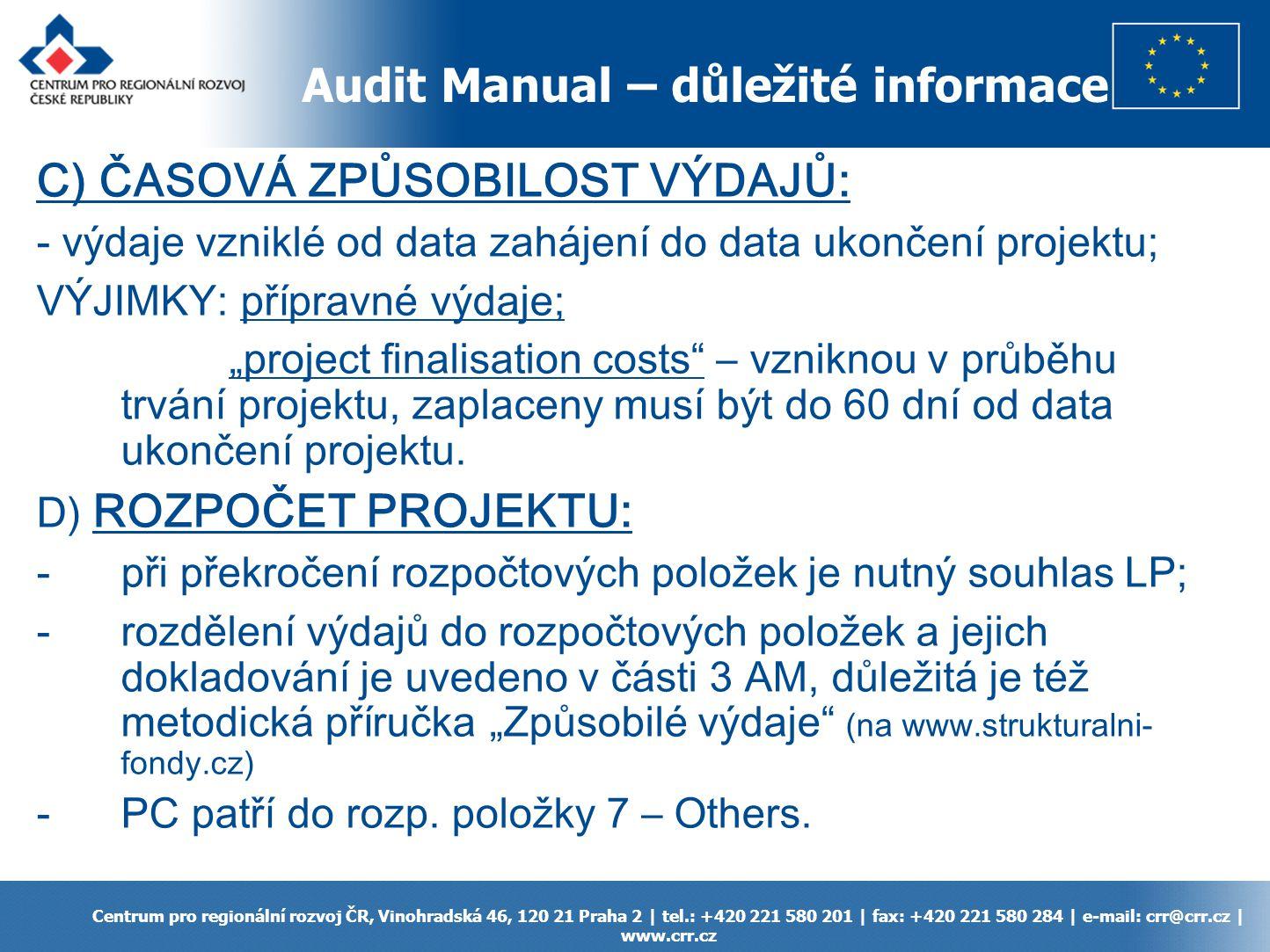 Audit Manual – důležité informace Centrum pro regionální rozvoj ČR, Vinohradská 46, 120 21 Praha 2 | tel.: +420 221 580 201 | fax: +420 221 580 284 |