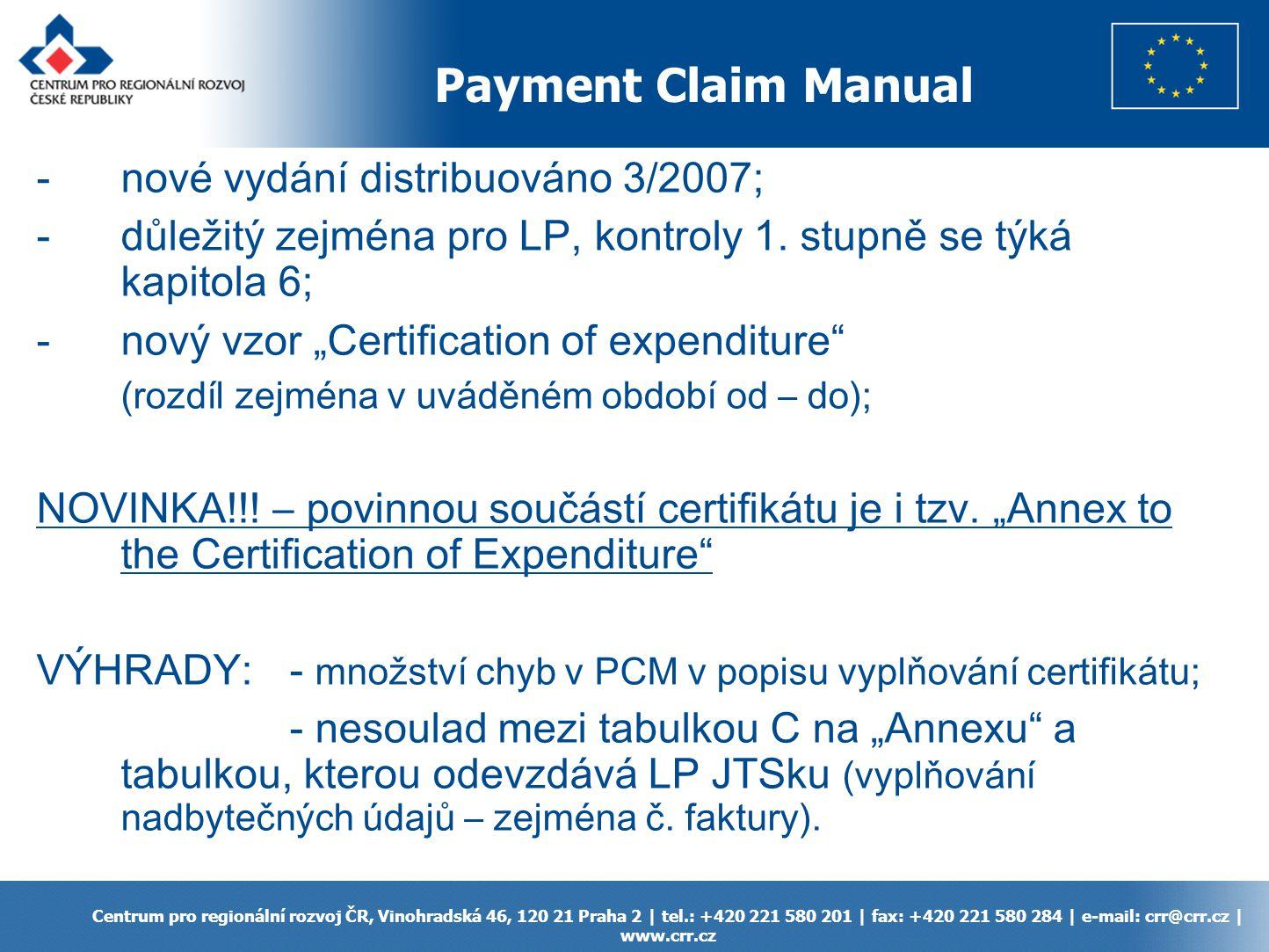 Payment Claim Manual Centrum pro regionální rozvoj ČR, Vinohradská 46, 120 21 Praha 2 | tel.: +420 221 580 201 | fax: +420 221 580 284 | e-mail: crr@c