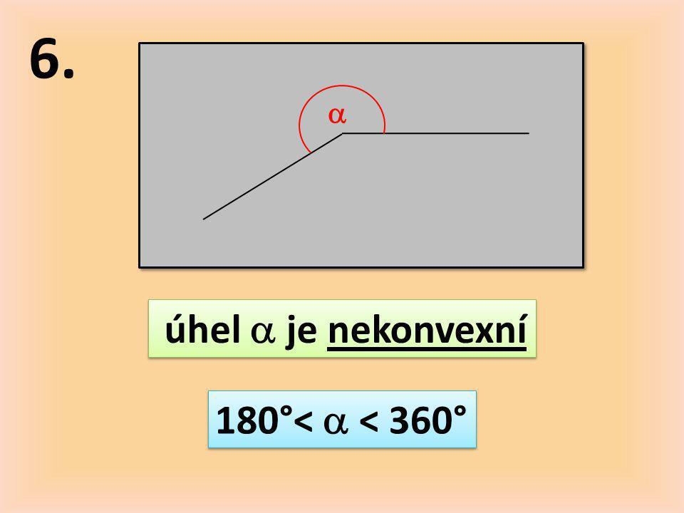 7.  úhel  je plný  = 360°