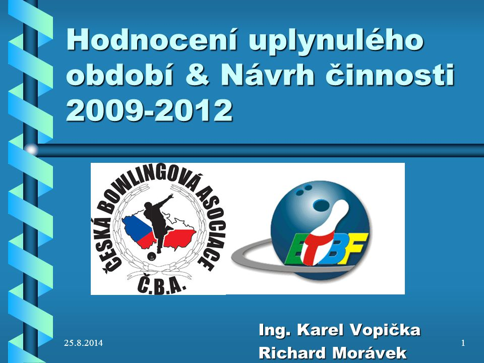 25.8.20142 Úspěchy 2005-2009 2009-.