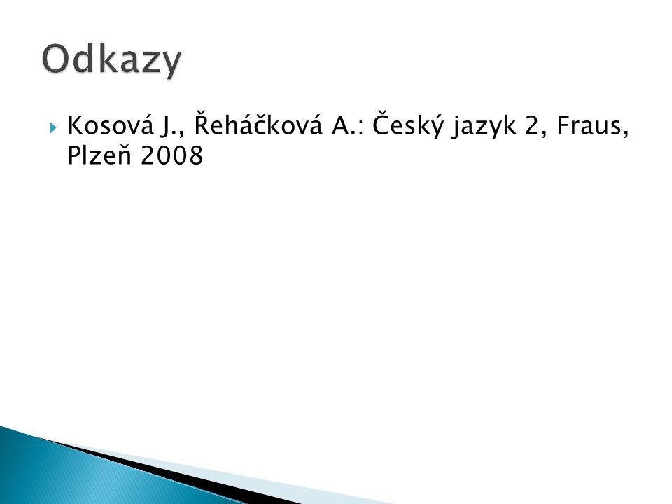  Kosová J., Řeháčková A.: Český jazyk 2, Fraus, Plzeň 2008