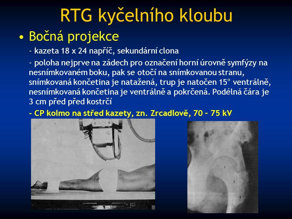 RTG kyčelního kloubu Bočná projekce - kazeta 18 x 24 napříč, sekundární clona - poloha nejprve na zádech pro označení horní úrovně symfýzy na nesnímko