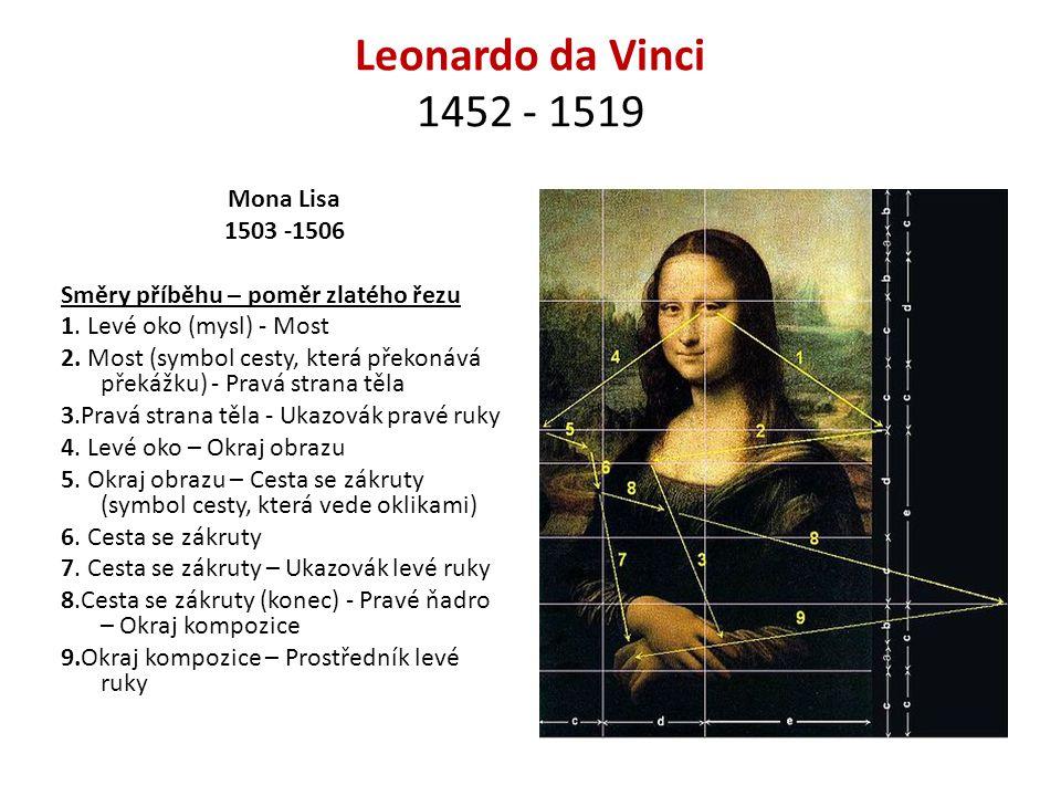 Leonardo da Vinci 1452 - 1519 Mona Lisa 1503 -1506 Směry příběhu – poměr zlatého řezu 1.