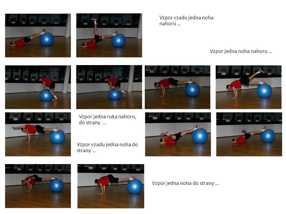Vzpor-kolena na lokty … Vzpor metronomy v kleče (90° v kyčli a 90°v kolenou) … Leh na míči-ruce na míči-nohy ve vzduchu-do vzporu na čtyřech …