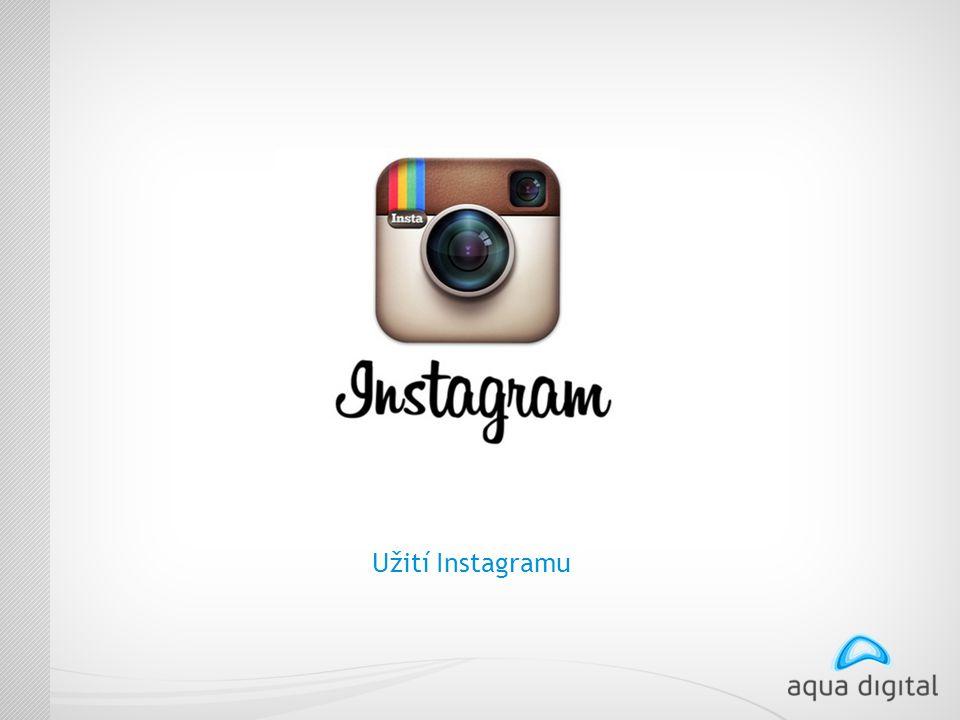 Užití Instagramu