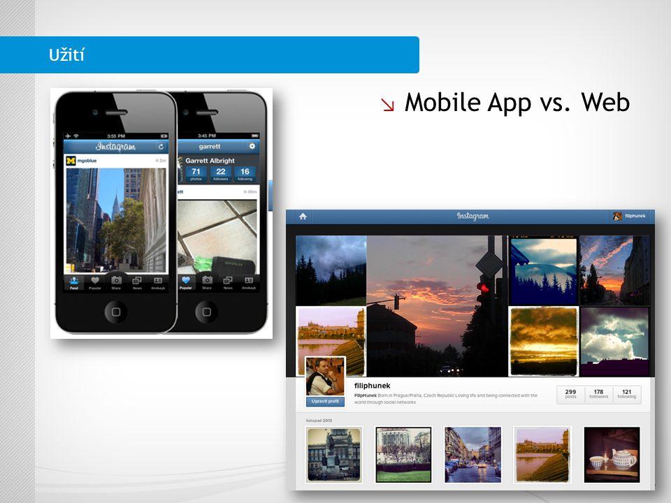 ↘ Mobile App vs. Web Užití