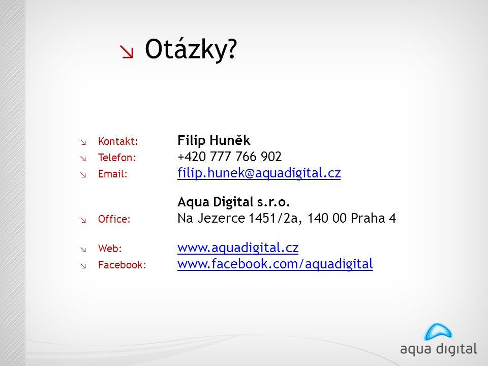 ↘ Kontakt: Filip Huněk ↘ Telefon: +420 777 766 902 ↘ Email: filip.hunek@aquadigital.cz filip.hunek@aquadigital.cz Aqua Digital s.r.o.