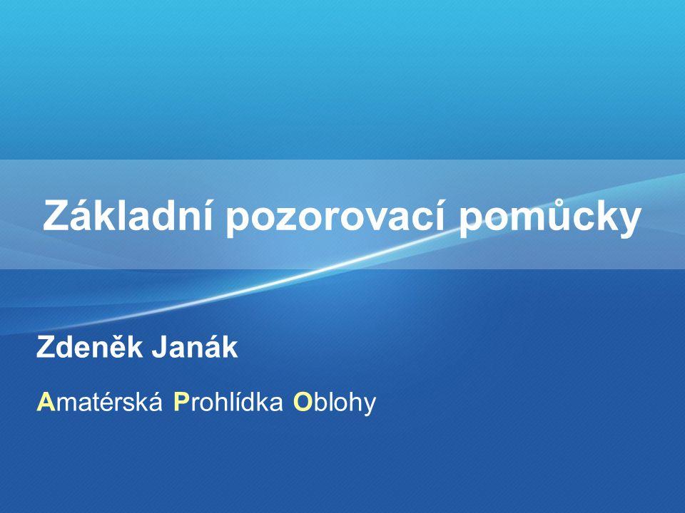 Základní pozorovací pomůcky Zdeněk Janák Amatérská Prohlídka Oblohy